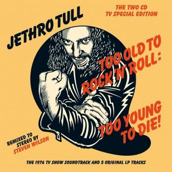 Cover Too Old To Rock 'N' Roll: Too Young To Die! (Special Version - Remastered)