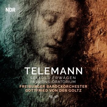 Cover Telemann: Seliges Erwägen, Passion-Oratorium