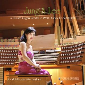 Cover A Private Organ Recital in Walt Disney Concert Hall
