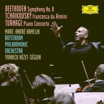 Cover Beethoven: Symphony No. 8 in F Major, Op. 93 / Tchaikovsky: Francesca da Rimini, Op.32, TH 46 / Turnage: Piano Concerto