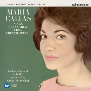 Cover Callas sings Great Arias from French Operas - Callas Remastered