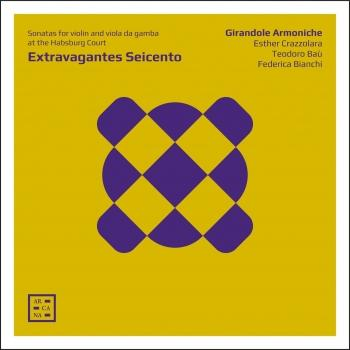 Cover Extravagantes Seicento: Sonatas for Violon and Viola da Gamba at the Habsburg Court