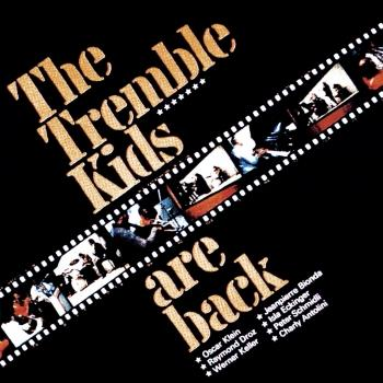 The Tremble Kids Are Back