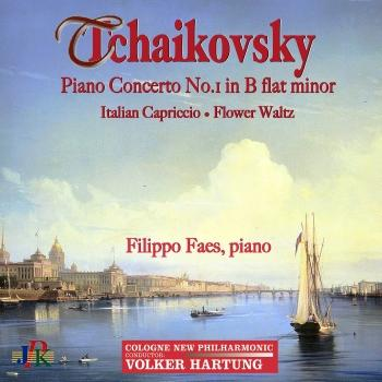 Cover Tchaikovsky: Piano Concerto No. 1 in B-Flat Minor, Italian Capriccio & Flower Waltz