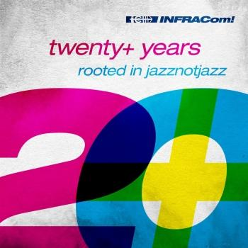 Infracom! Twenty+ Years Rooted in Jazznotjazz