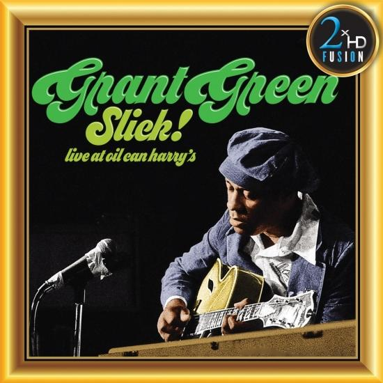 Cover Grant Green, Slick! Live at Oil Can Harry's (Remastered)