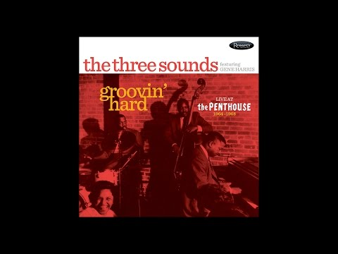 Video The Three Sounds feat. Gene Harris | Groovin' Hard: Live at the Penthouse (1964-1968)