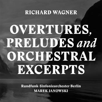 Cover Wagner: Overtures, Preludes & Orchestral Excerpts