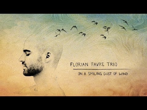 Video Florian Favre trio - on a smiling gust of wind (Video)