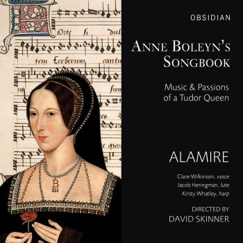 Anne Boleyn's Songbook: Music & Passions of a Tudor Queen