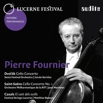 Pierre Fournier plays Dvořák, Saint-Saëns and Casals Lucerne Festival Historic Performances, Vol. VII
