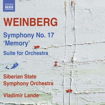Cover Weinberg: Symphony No. 17, Op. 137 Memory & Suite for Orchestra