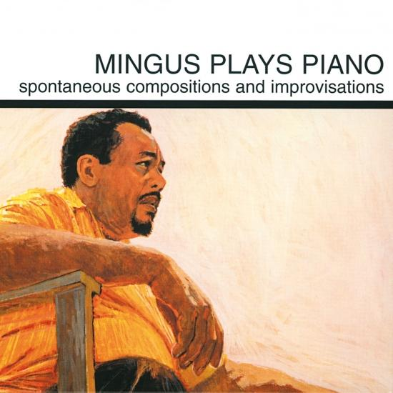 Cover Mingus Plays Piano (Spontaneous Compositions And Improvisations - Remastered)