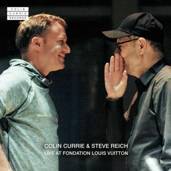 Cover Colin Currie & Steve Reich Live at Fondation Louis Vuitton