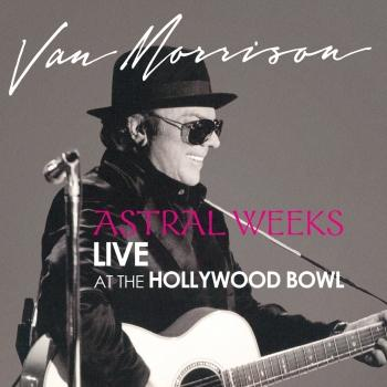 Cover Astral Weeks: Live at the Hollywood Bowl (Remastered)