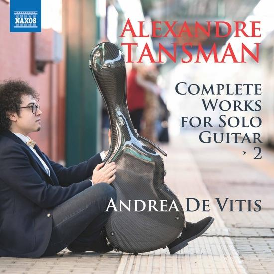 Cover Tansman: Complete Works for Solo Guitar, Vol. 2