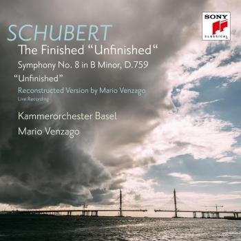 Cover Schubert: The Finished 'Unfinished' (Symphony No. 8, D. 759, Reconstructed by Mario Venzago)