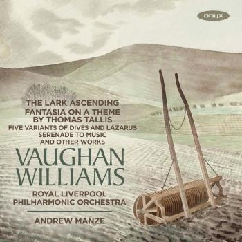 Cover Vaughan Williams: The Lark Ascending, Fantasia on a Theme by Thomas Tallis and Other Works