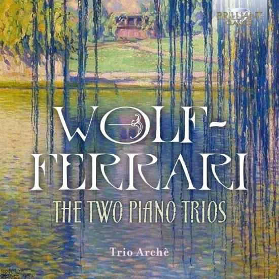 Cover Wolf-Ferrari: The Two Piano Trios