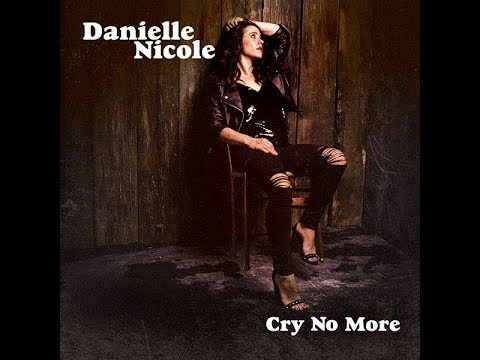 Video Danielle Nicole - Cry No More (Album Trailer)