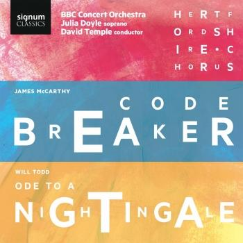 Cover James McCarthy: Codebreaker & Will Todd: Choral Symphony No. 4, Ode to a Nightingale