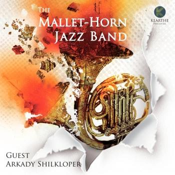 The Mallet-Horn Jazz Band and Arkady Shilkloper