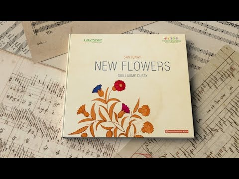 Video NEW FLOWERS - das neue Guillaume Dufay-Album von Santenay
