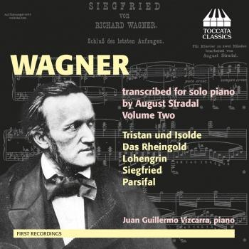 Wagner Transcribed for Solo Piano by August Stradal, Vol. 2