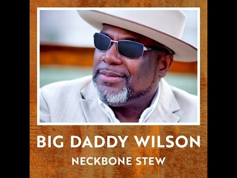 Video Big Daddy Wilson - Neckbone Stew - (official teaser)