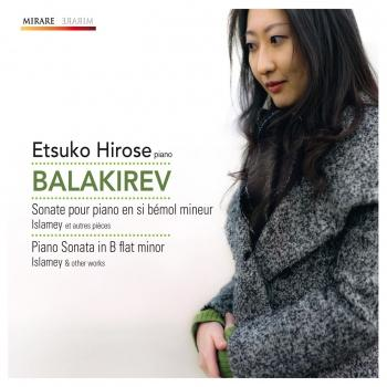 Cover Balakirev: Piano Sonata in B-Flat Minor, Islamey and other works