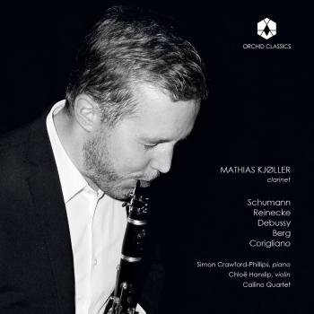 Cover Schumann, Reinecke, Debussy, Berg & Corigliano: Works Featuring Clarinet