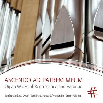 Cover Ascendo ad Patrem meum: Organ Works of Renaissance and Baroque