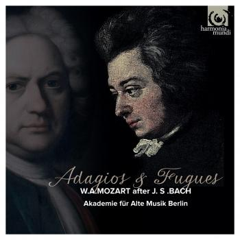 Cover Adagios & Fugues: W.A.Mozart after J.S.Bach