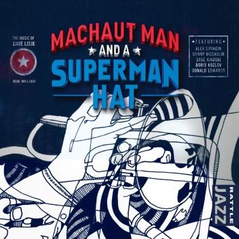 Machaut Man and a Superman Hat (The Music of Dave Lisik)