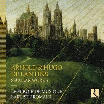 Cover Arnold & Hugo de Lantis: Secular Works