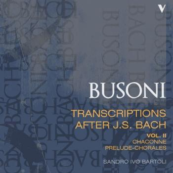 Cover Busoni: Transcriptions After J.S. Bach, Vol. 2