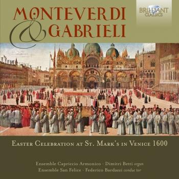 Cover Monteverdi & Gabrieli: Easter Celebration at St. Mark's in Venice 1600