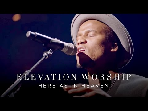 Video Elevation Worship - Here As In Heaven (Live)