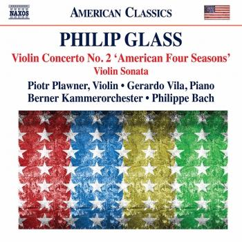 Cover Glass: Violin Concerto No. 2 'The American Four Seasons' & Violin Sonata