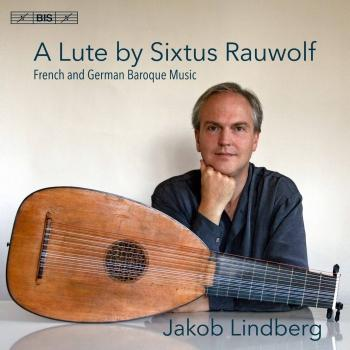 Cover A Lute by Sixtus Rauwolf: French & German Baroque Music