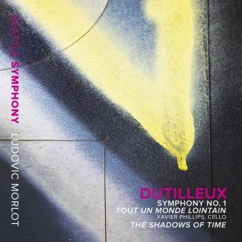 Cover Dutilleux: Symphony No. 1 - Tout un monde lointain - The Shadows of Time