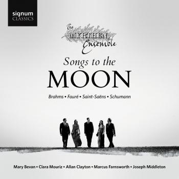 Songs to the Moon (Works by Brahms, Faure, Saint-Saens, Schumann)