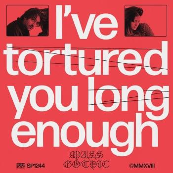 Cover I've Tortured You Long Enough