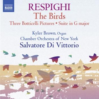 Cover Respighi: Suite in G Major, P. 58, Trittico botticelliano, The Birds, & Serenata