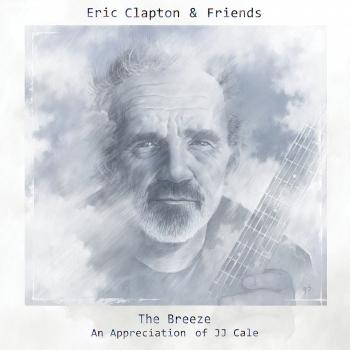 Cover Eric Clapton & Friends: The Breeze - An Appreciation Of JJ Cale