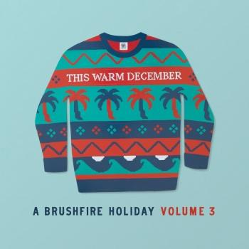 Cover This Warm December, A Brushfire Holiday Vol. 3