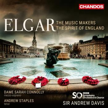 Cover Elgar: The Music Makers, Op. 69 & The Spirit of England, Op. 80