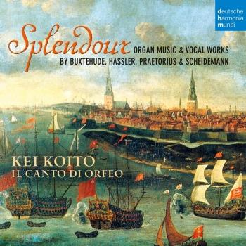 Cover Splendour - Organ Music & Vocal Works by Buxtehude, Hassler, Praetorius & Scheidemann