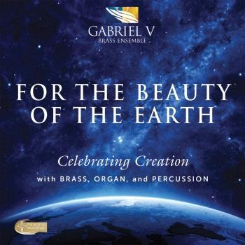 Cover For the Beauty of the Earth: Celebrating Creation with Brass, Organ & Percussion
