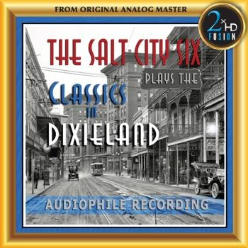 Cover The Salt City Six Plays the Classics in Dixieland (Remastered)